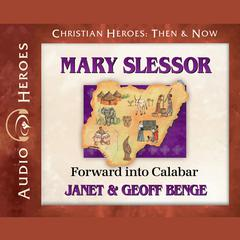 Mary Slessor by Janet Benge, Geoff Benge, Rebecca Gallagher