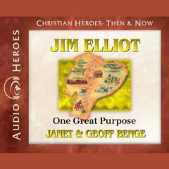 Jim Elliot by Janet Benge, Geoff Benge