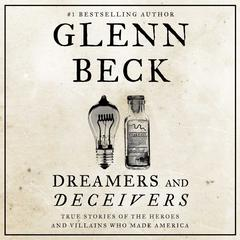 Dreamers and Deceivers by Glenn Beck