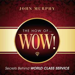The How of Wow! by John Murphy, John J. Murphy