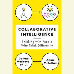 Collaborative Intelligence by Dawna Markova, Angie McArthur