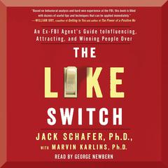 The Like Switch by Jack Schafer, PhD, Marvin Karlins, PhD