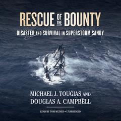Rescue of the Bounty by Michael J. Tougias, Douglas A. Campbell