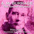 The Short Stories of A. M. Burrage by A. M. Burrage