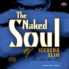 The Naked Soul of Iceberg Slim by Iceberg Slim