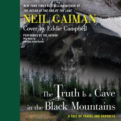 The Truth is a Cave in the Black Mountains by Neil Gaiman, Eddie Campbell