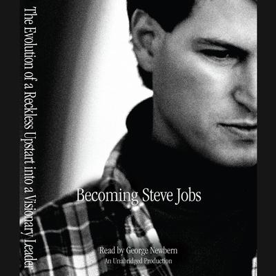 Becoming Steve Jobs by Brent Schlender, Rick Tetzeli