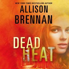 Dead Heat by Allison Brennan
