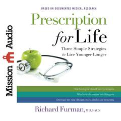 Prescription for Life by Richard Furman, MD, FACS