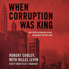 When Corruption Was King by Robert Cooley