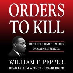 Orders to Kill by William F. Pepper