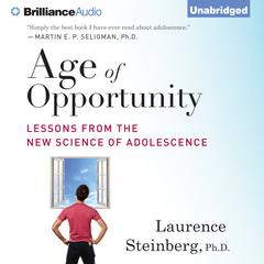 Age of Opportunity by Laurence Steinberg, Ph.D., Laurence Steinberg, PhD