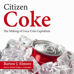 Citizen Coke by Bartow J. Elmore