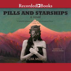 Pills and Starships by Lydia Millet