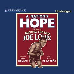 A Nation's Hope by Matt de la Peña