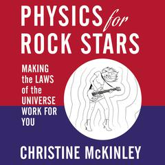 Physics for Rock Stars by Christine McKinley