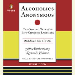 Alcoholics Anonymous, Deluxe Edition by Bill W.