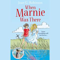 When Marnie Was There by Joan G. Robinson