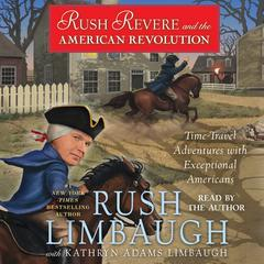 Rush Revere and the American Revolution by Rush Limbaugh
