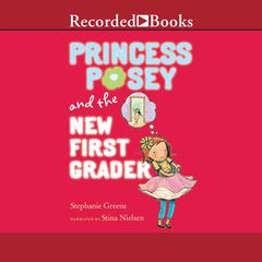 Princess Posey and the New First Grader by Stephanie Greene