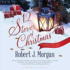 12 Stories of Christmas by Robert J. Morgan