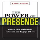 The Power of Presence by Kristi Hedges