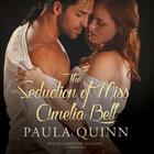 The Seduction of Miss Amelia Bell by Paula Quinn