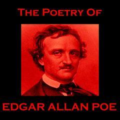 The Poetry of Edgar Allan Poe by Edgar Allan Poe