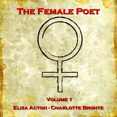 The Female Poet, Vol. 1 by Eliza Acton, Charlotte Brontë