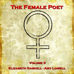 The Female Poet, Vol. 3 by Amy Lowell, Elizabeth Gaskell