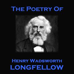 The Poetry of Henry Wadsworth Longfellow by Henry Wadsworth Longfellow