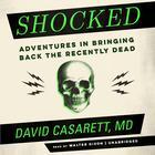 Shocked by David Casarett