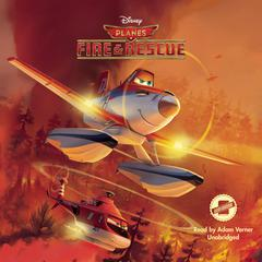 Planes: Fire & Rescue by Disney Press