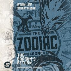 The Zodiac Legacy: The Dragon's Return by Stan Lee, Stuart Moore