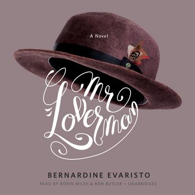 Mr. Loverman by Bernardine Evaristo