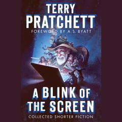 A Blink of the Screen by Sir Terry Pratchett
