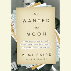 He Wanted the Moon by Mimi Baird, Eve Claxton