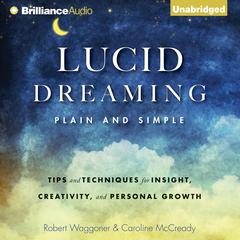 Lucid Dreaming, Plain and Simple by Robert Waggoner, Caroline McCready