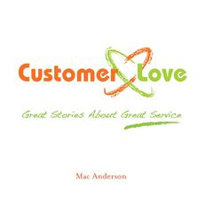 Customer Love by Mac Anderson