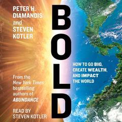 Bold by Steven Kotler, Peter H. Diamandis