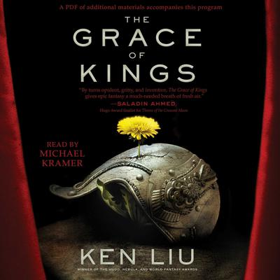 The Grace of Kings by Ken Liu, read by Michael Kramer for Simon & Schuster Audio