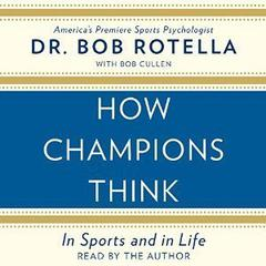 How Champions Think by Dr. Bob Rotella