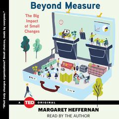 Beyond Measure by Margaret Heffernan