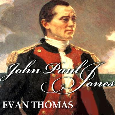 John Paul Jones by Evan Thomas