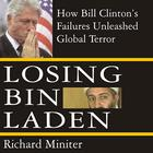 Losing Bin Laden by Richard Miniter