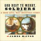 God Rest Ye Merry, Soldiers by James McIvor