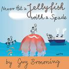 Never Hit a Jellyfish with a Spade by Guy Browning