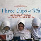 Three Cups of Tea by Greg Mortenson, David Oliver Relin