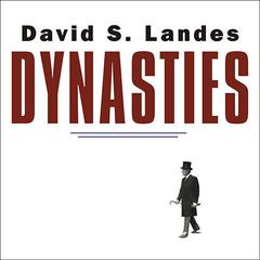 Dynasties by David S. Landes