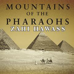 Mountains of the Pharaohs by Zahi Hawass